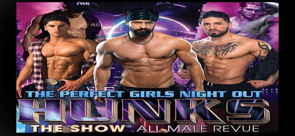 Hunks The Show All Male Review